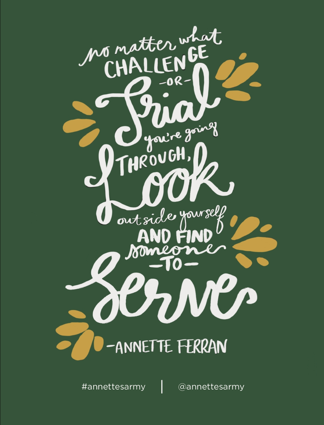 A photo quote from Annette Ferran which was put together for their 12 months of service projects by their collaborator Piper and Scoot in Draper, Utah.