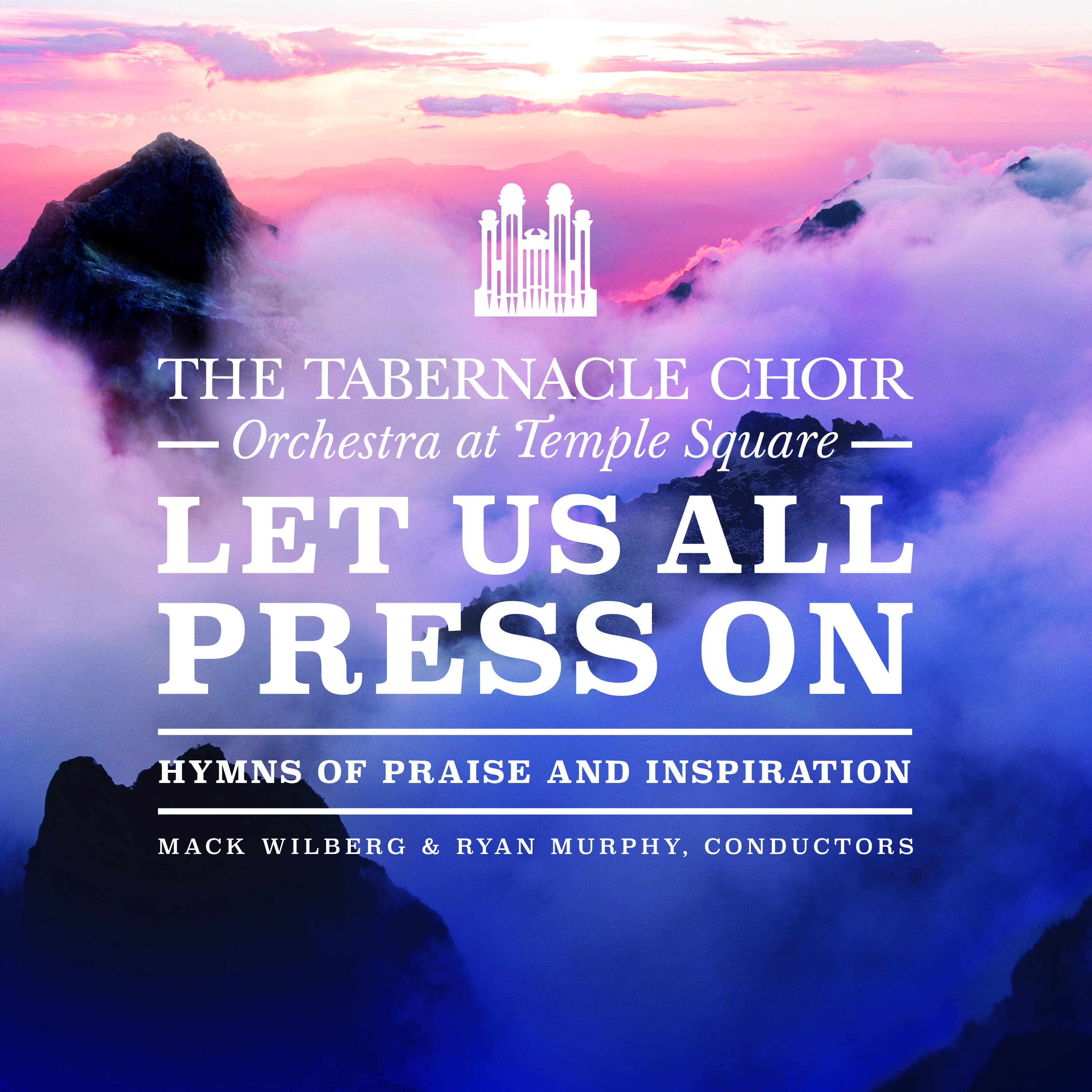 """The Tabernacle Choir and Orchestra at Temple Square will release its new album — """"Let Us All Press On: Hymns of Praise and Inspiration"""" — on March 8, 2019."""