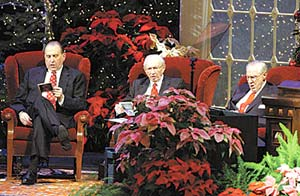 President Gordon B. Hinckley and his counselors, President Thomas S. Monson and President James E. Faust, delivered messages centered on the Savior's birth and the spirit of Christmas.