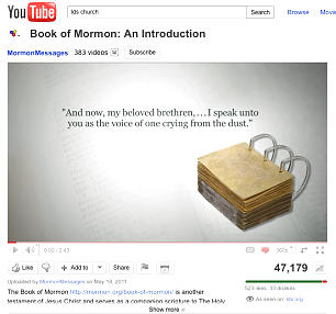 "On YouTube, the Church has more than 20 million views of its videos. The most popular videos are from the ""Mormon Messages"" series."
