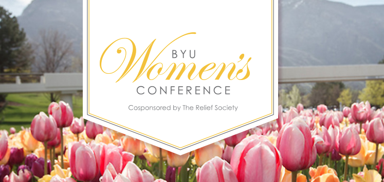 The BYU Women's Conference will be held May 3-4, on the Brigham Young University campus.
