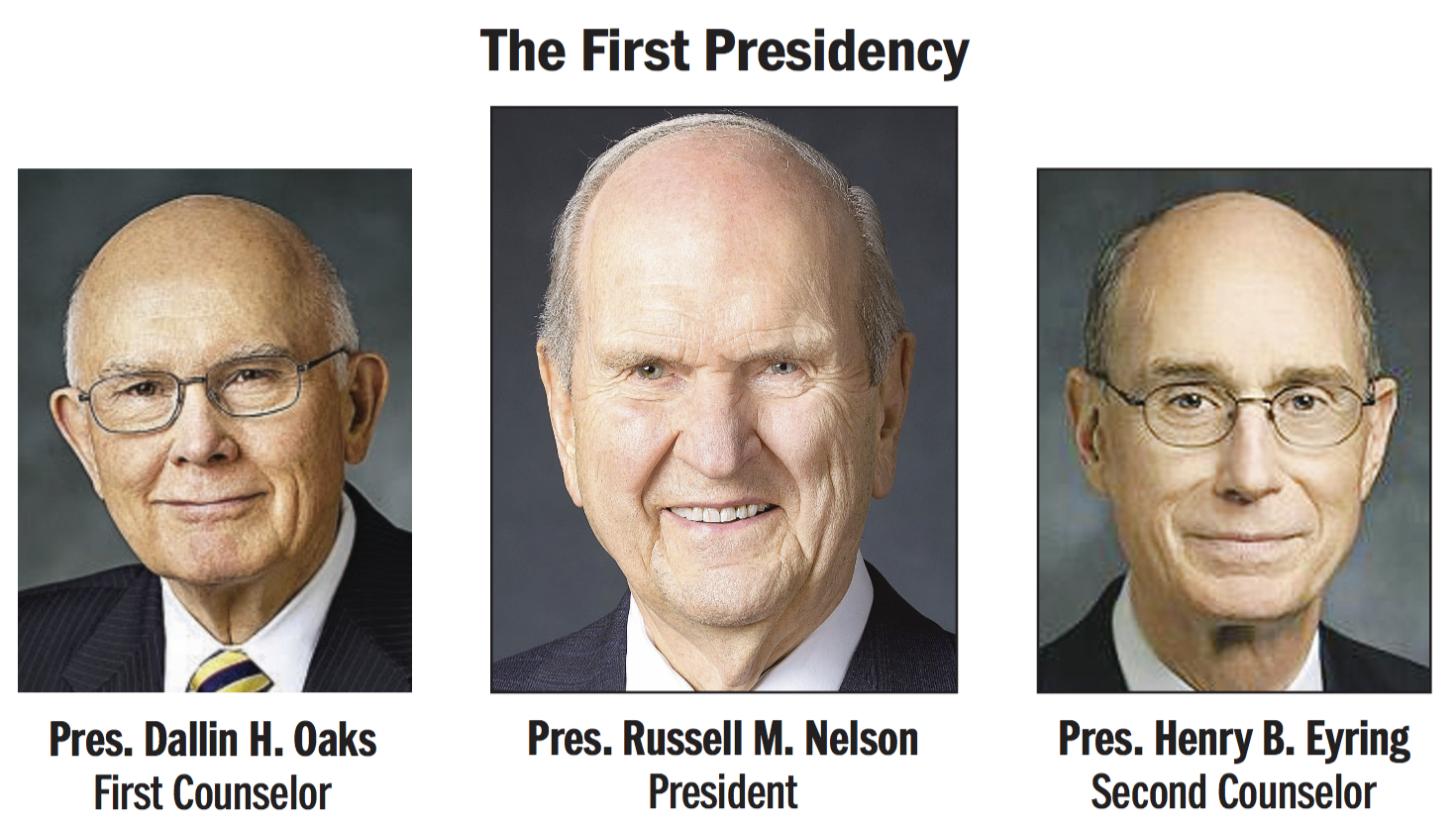 The First Presidency of the Church, President Russell M. Nelson, President Dallin H. Oaks and President Henry B. Eyring.