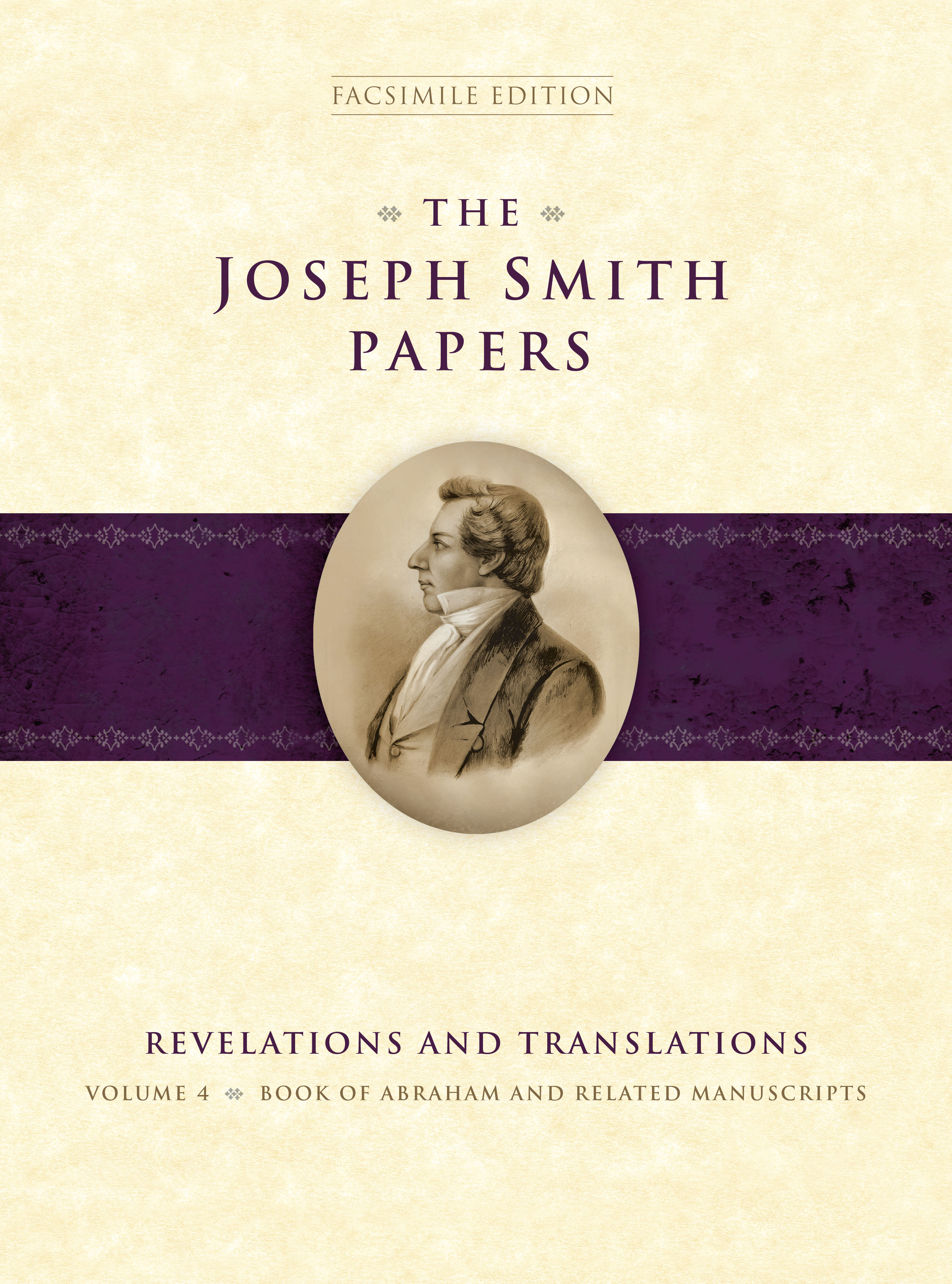 "The newest addition to the Joseph Smith Papers series is ""Revelations and Translations: Volume 4."""